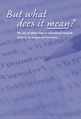 But What Does it Mean?: The Use of Effect Sizes in Educational Research