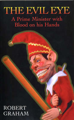 The Evil Eye: A Prime Minister with Blood on His Hands