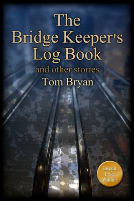 The Bridge Keeper's Log Book: and Other Stories