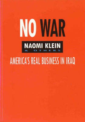 No War: America's Real Business in Iraq