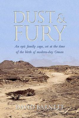 Dust and Fury: A Gripping Family Saga Set in Oman During the 1960s Dhofar Rebellion