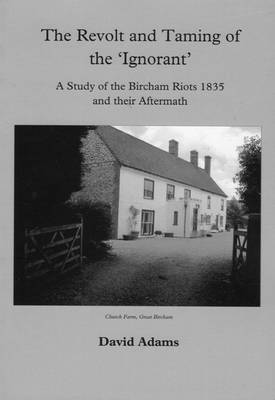 Revolt and Taming of the 'Ignorant': A Study of the Bircham Riots 18335 and Their Aftermath