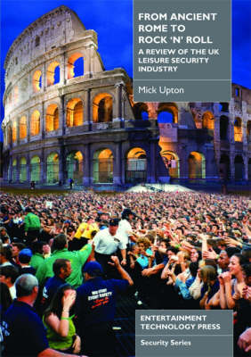 From Ancient Rome to Rock 'n' Roll: A Review of the UK Leisure Security Industry