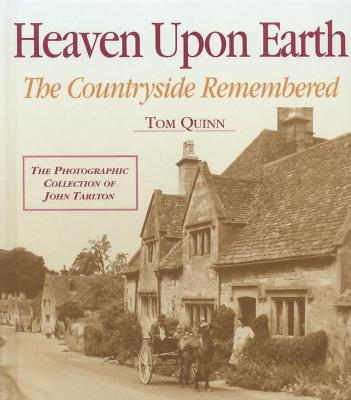 Heaven Upon Earth: The Countryside Remembered