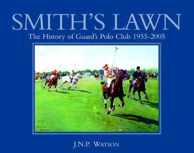 Smith's Lawn: History of Guards Polo Club