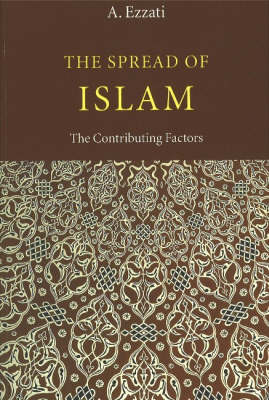 The Spread of Islam: The Contributing Factors