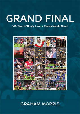 Grand Final: 100 Years of Rugby League Championship Finals