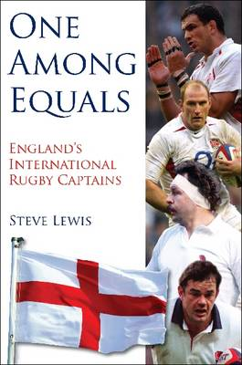 One Among Equals: England's International Rugby Captains