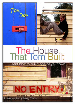 House That Tom Built: ....And How to Build One of Your Own