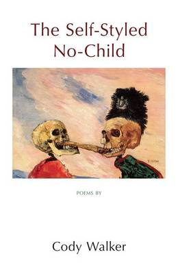 The Self-Styled No-Child: Poems
