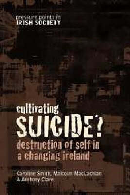 Cultivating Suicide?: Youth Suicide in a Changing Ireland