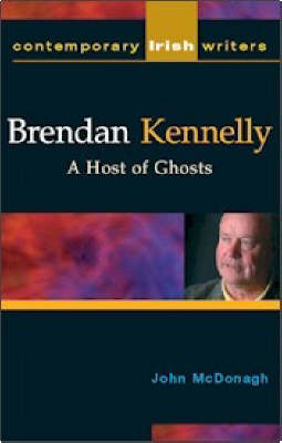 Brendan Kennelly: A Host of Ghosts