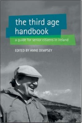 The Third Age Handbook: A Guide for Older People in Ireland