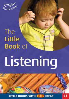 The Little Book of Listening: Little Books with Big Ideas