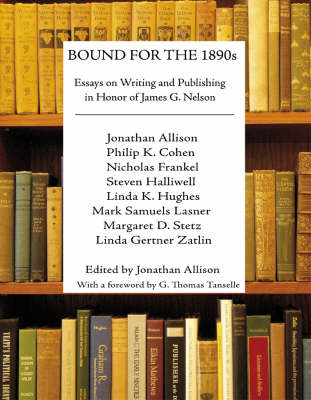 Bound for the 1890s: Essays on Writing and Publishing in Honor of James G. Nelson