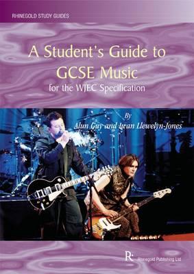 A Student's Guide to GCSE Music: for the WJEC Specification