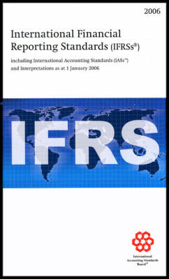 International Financial Reporting Standards (IFRSs): Including International Accounting Standards (IASS) and Interpretations as at 1 January 2006: 2006