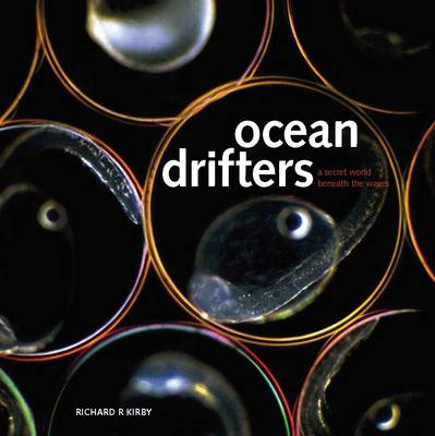 Ocean Drifters: A Secret World Beneath the Waves