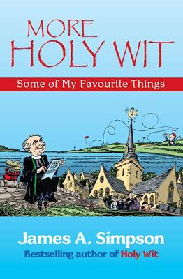 More Holy Wit: Some of My Favourite Things