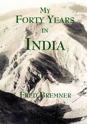 My Forty Years in India