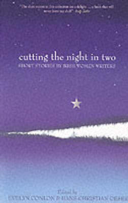 Cutting the Night in Two: Short Stories by Irish Women Writers