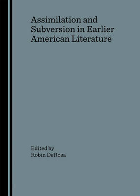 Assimilation and Subversion in Earlier American Literature