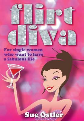 Flirt Diva: For Women Who Want To Have A Fabulous Life