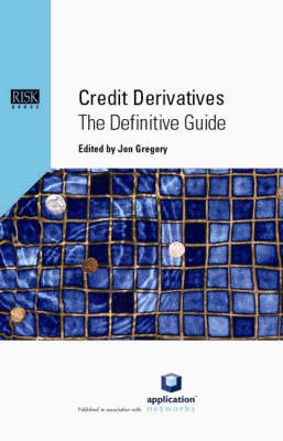 Credit Derivatives: The Definitive Guide