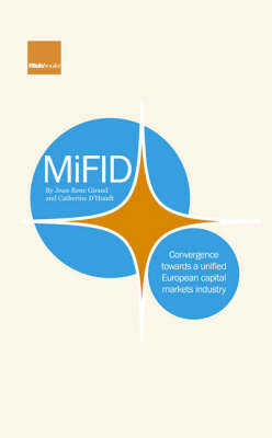 MiFID: Convergence Towards a Unified European Capital Markets Industry