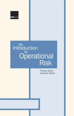 An Introduction to Operational Risk: A Practitioner Guide