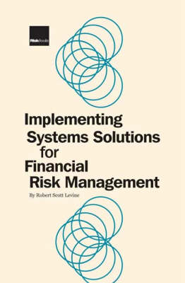 Implementing Systems Solutions for Financial Risk Management