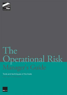 The Operational Risk Manager's Guide: How to Understand Methodologies, Policies and Procedures