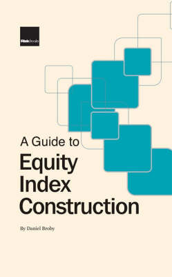 A Guide to Equity Index Construction