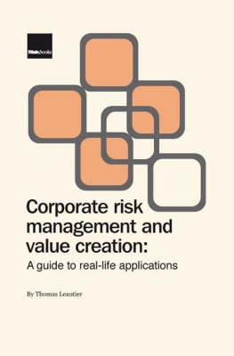 Corporate Risk Management for Value Creation: A Guide to Real-life Applications