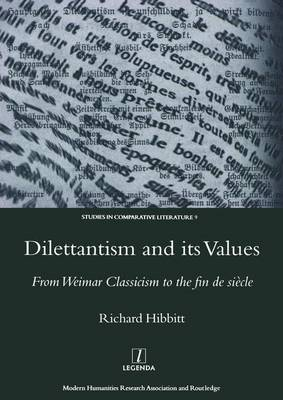 Dilettantism and Its Values: From Weimar Classicism to the Fin de Siecle