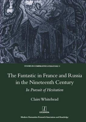 The Fantastic in France and Russia in the 19th Century: In Pursuit of Hesitation