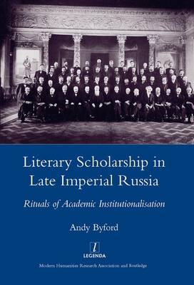 Literary Scholarship in Late Imperial Russia (1870s-1917): Rituals of Academic Institutionalism
