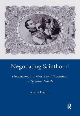 Negotiating Sainthood: Distinction, Cursileria and Saintliness in Spanish Novels