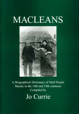 MacLeans: A Biographical Dictionary of Mull People Mainly in the 18th and 19th Centuries