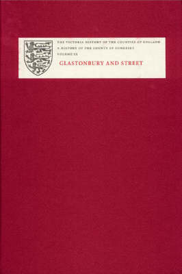 A History of the County of Somerset: IX: Glastonbury and Street