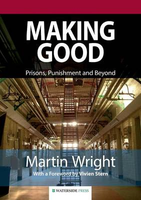 Making Good: Prisons, Punishment and Beyond