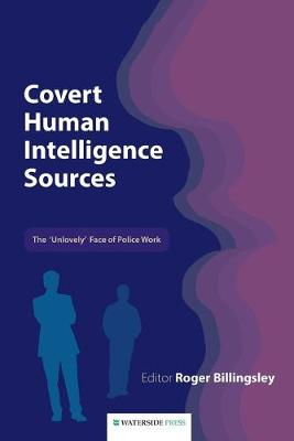Covert Human Intelligence Sources: The 'unlovely' Face of Police Work