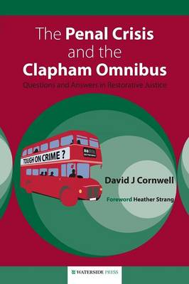 The Penal Crisis and the Clapham Omnibus: Questions and Answers in Restorative Justice