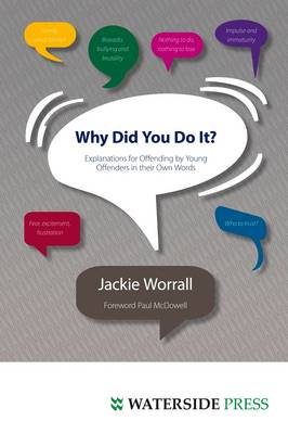 Why Did You Do It?: Explanations for Offending by Young Offenders in Their Own Words