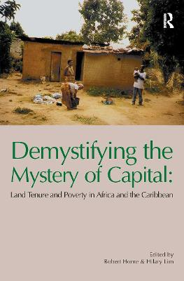 Demystifying the Mystery of Capital: Land Tenure & Poverty in Africa and the Caribbean