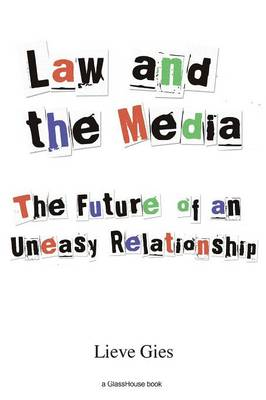 Law and the Media: The Future of an Uneasy Relationship