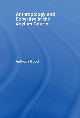 Anthropology and Expertise in the Asylum Courts