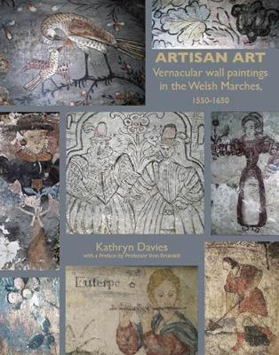 Artisan Art: Vernacular Wall Paintings in the Welsh Marches, 1550-1650