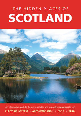 The Hidden Places of Scotland