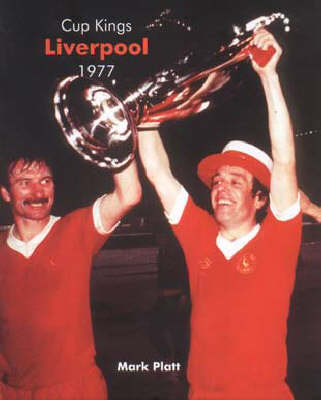 Cup Kings: Liverpool 1977